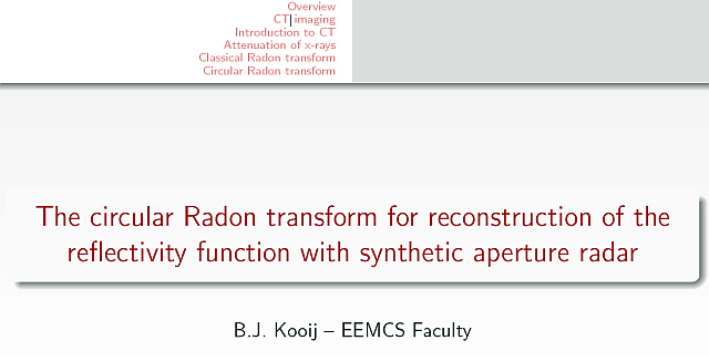 "B.J. Kooij ""The circular Radon transform for reconstruction of the re ectivity function with synthetic aperture radar"""