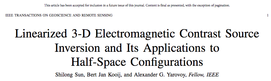 """Linearized 3-D Electromagnetic Contrast Source Inversion and Its Applications to Half-space Configurations"" by Shilong Sun, Bert Jan Kooij, and Alexander G. Yarovoy"